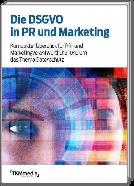 Die DSGVO in PR und Marketing